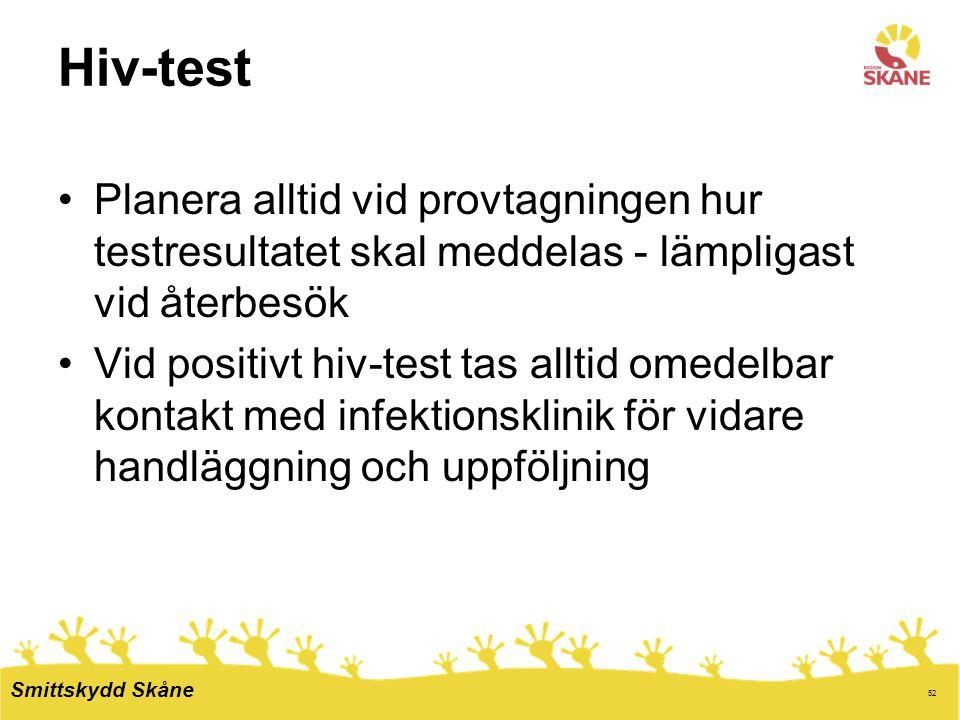 Hiv-test Planera alltid vid provtagningen hur testresultatet skal meddelas - lämpligast vid återbesök.