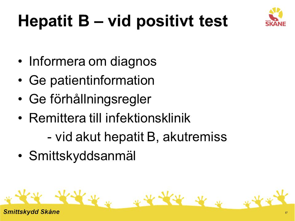 Hepatit B – vid positivt test