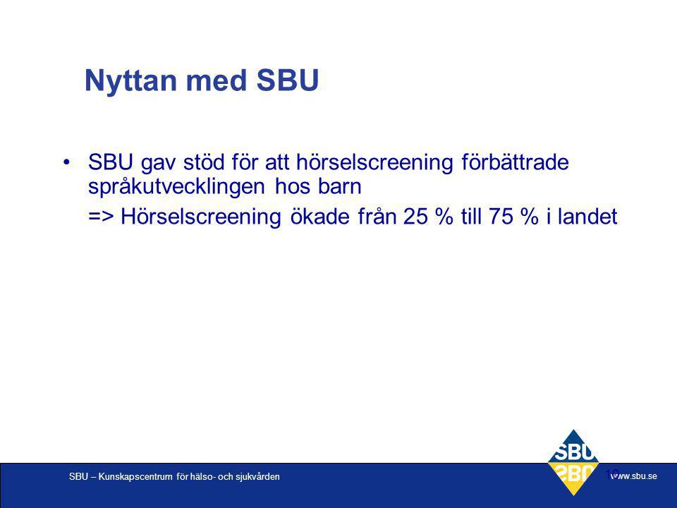 Nyttan med SBU SBU gav stöd för att hörselscreening förbättrade språkutvecklingen hos barn.