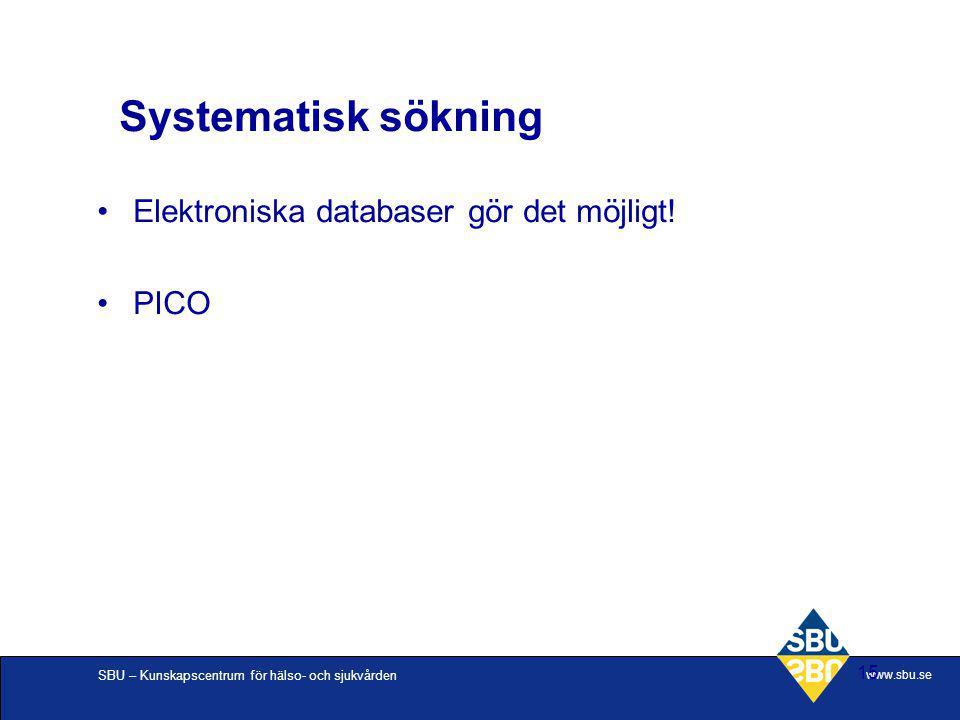 Systematisk sökning Elektroniska databaser gör det möjligt! PICO