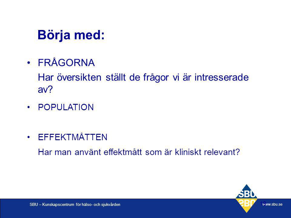Börja med: FRÅGORNA. Har översikten ställt de frågor vi är intresserade av POPULATION. EFFEKTMÅTTEN.