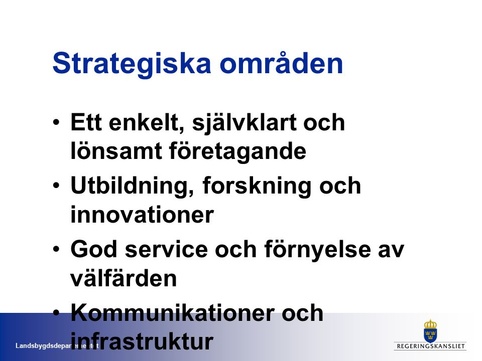 Strategiska områden Ett enkelt, självklart och lönsamt företagande