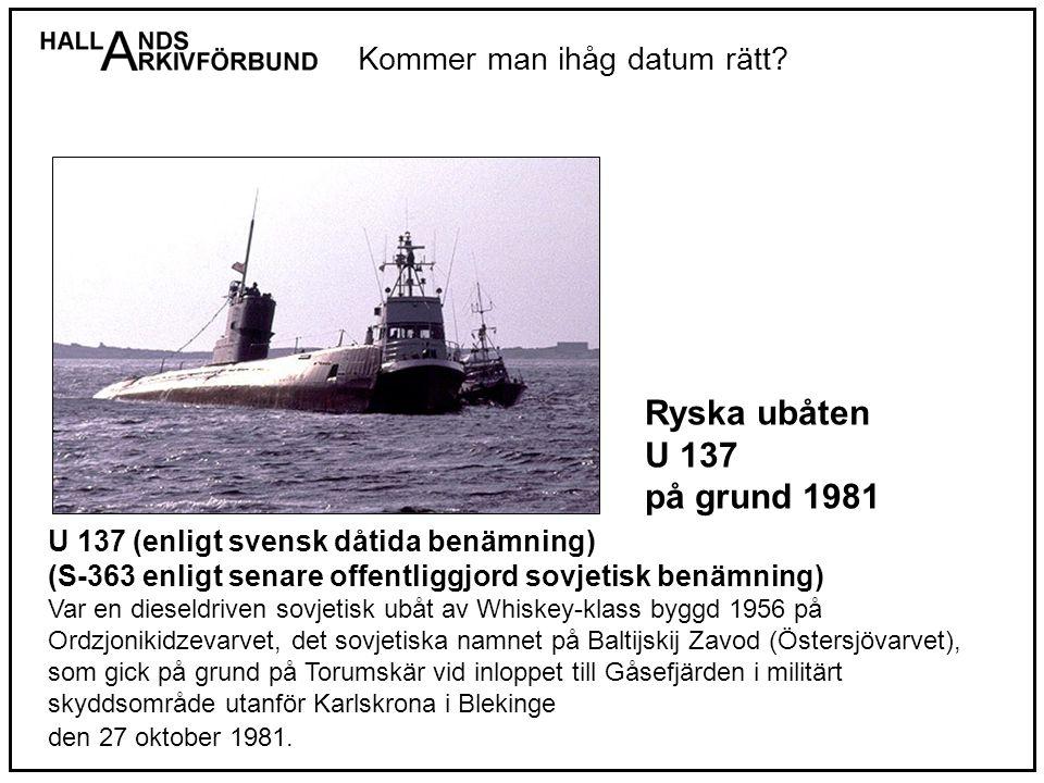 Ryska ubåten U 137 på grund 1981 Kommer man ihåg datum rätt