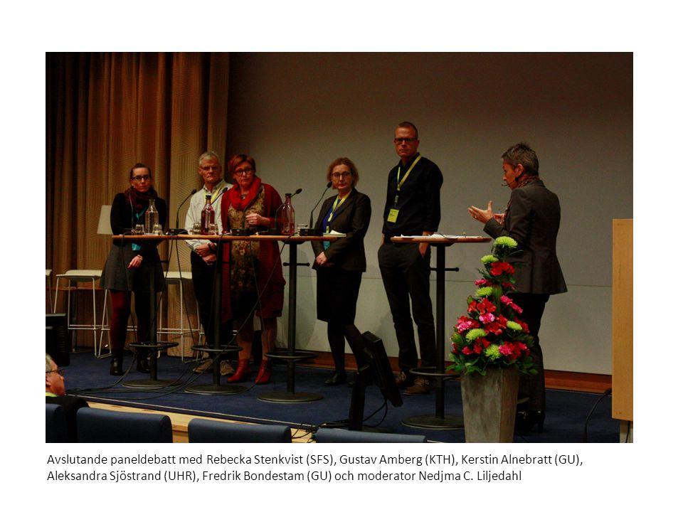 Avslutande paneldebatt med Rebecka Stenkvist (SFS), Gustav Amberg (KTH), Kerstin Alnebratt (GU), Aleksandra Sjöstrand (UHR), Fredrik Bondestam (GU) och moderator Nedjma C.