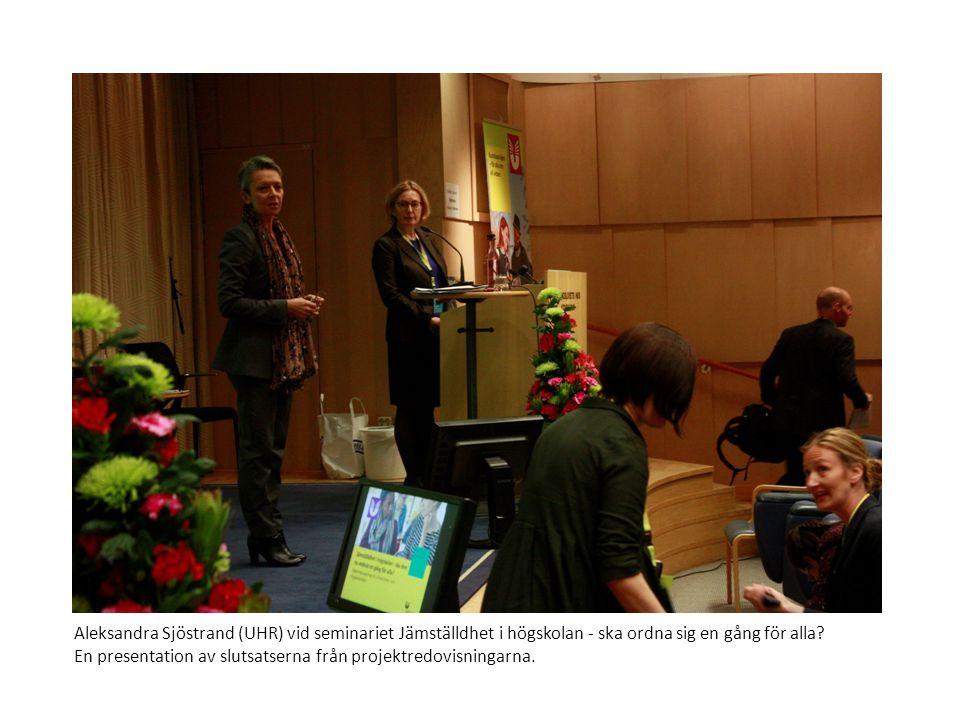 Aleksandra Sjöstrand (UHR) vid seminariet Jämställdhet i högskolan - ska ordna sig en gång för alla