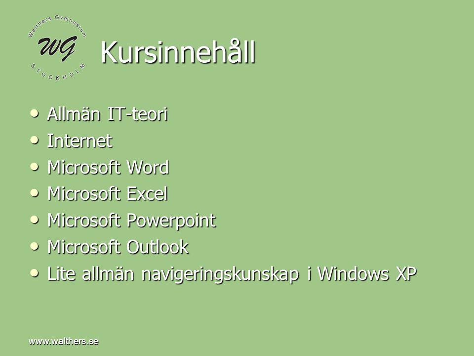Kursinnehåll Allmän IT-teori Internet Microsoft Word Microsoft Excel