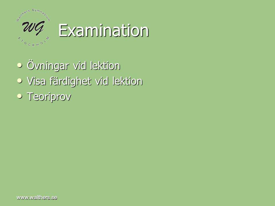Examination Övningar vid lektion Visa färdighet vid lektion Teoriprov