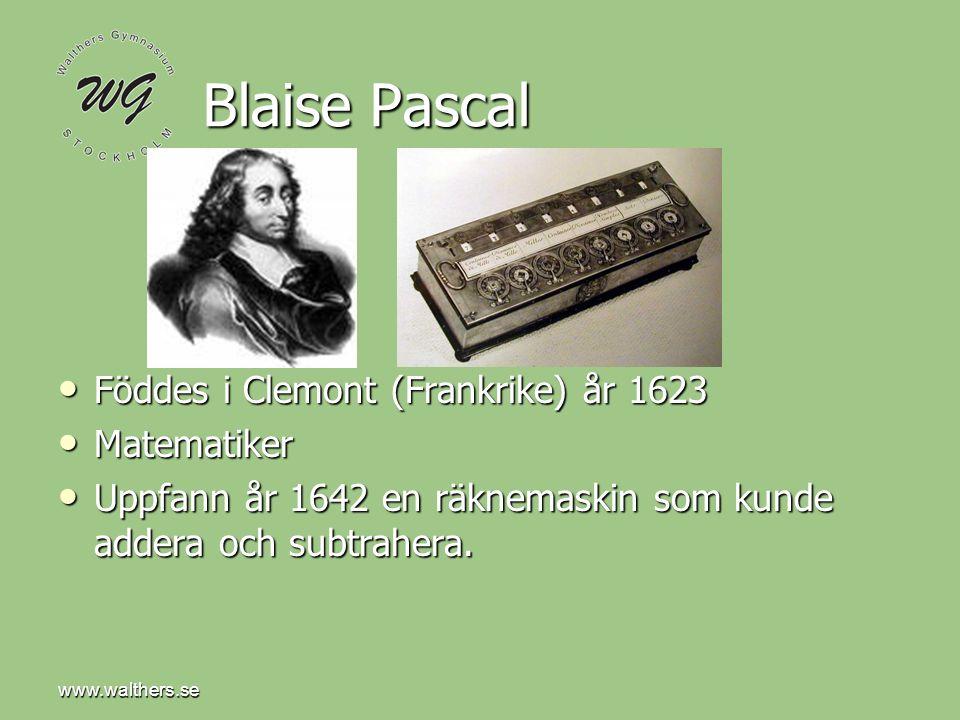 Blaise Pascal Föddes i Clemont (Frankrike) år 1623 Matematiker