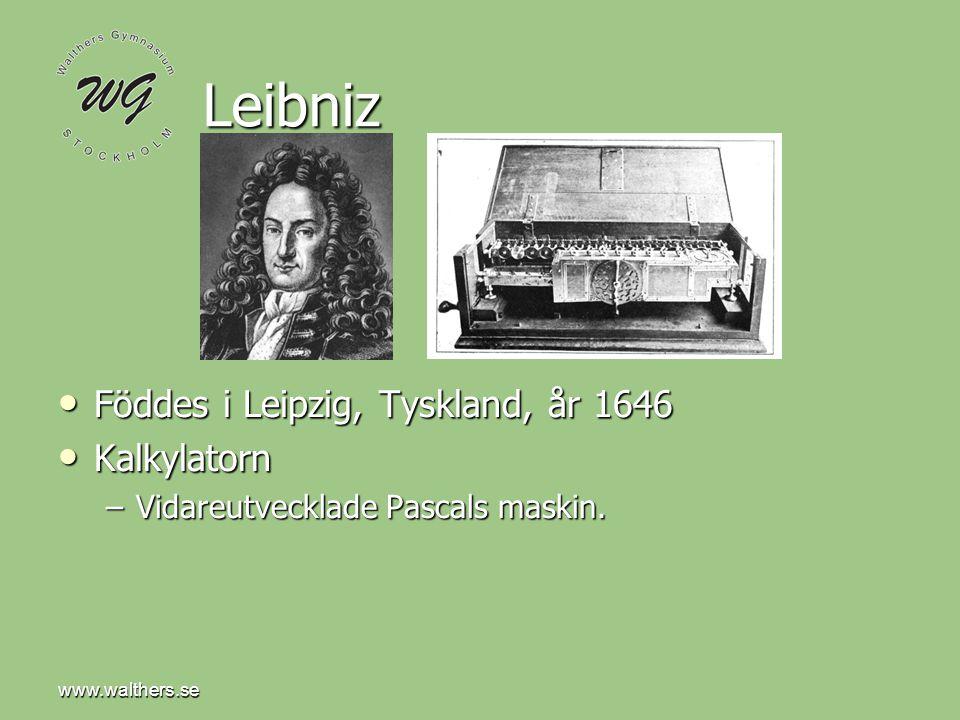 Leibniz Föddes i Leipzig, Tyskland, år 1646 Kalkylatorn