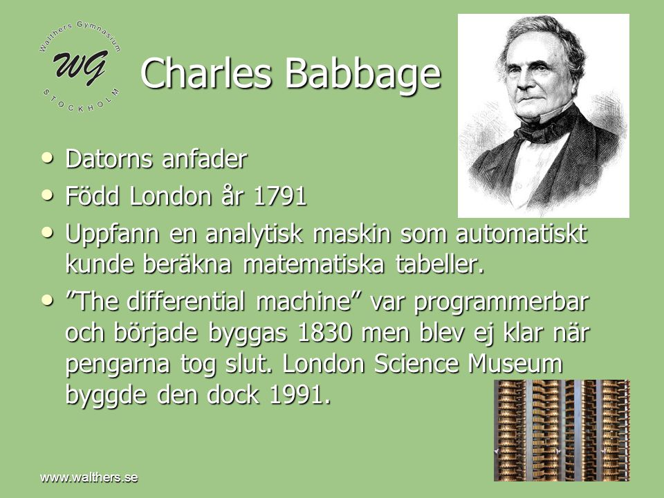 Charles Babbage Datorns anfader Född London år 1791