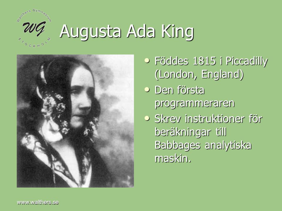 Augusta Ada King Föddes 1815 i Piccadilly (London, England)