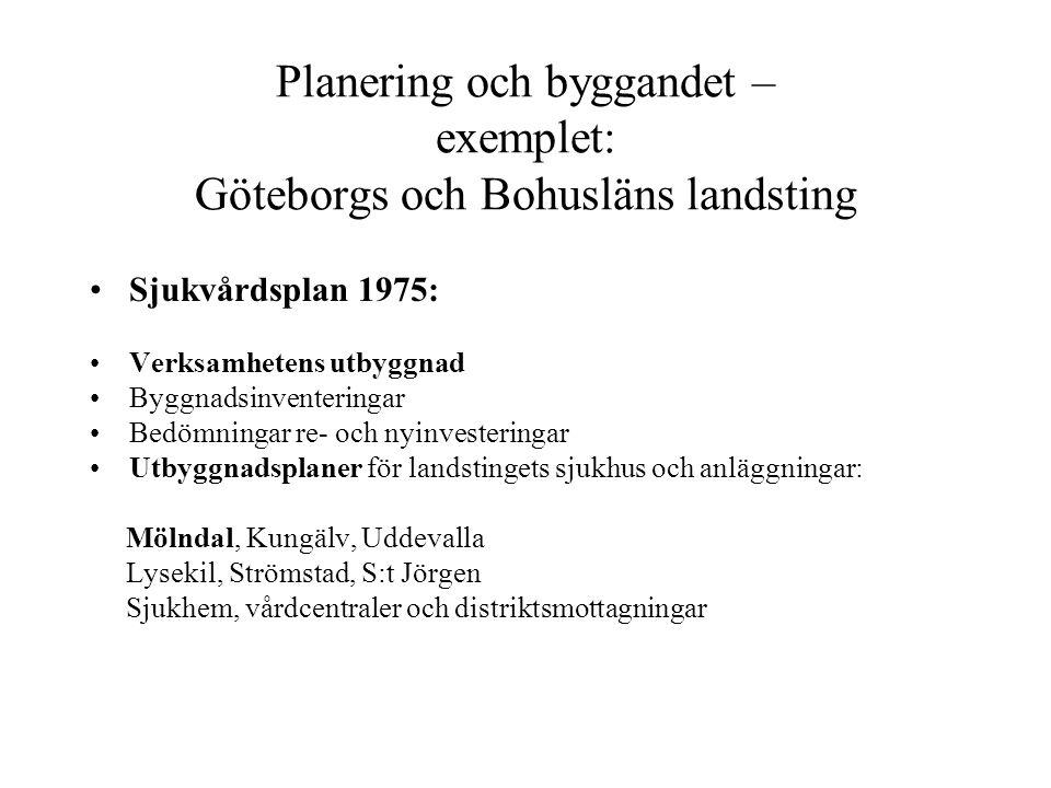 Planering och byggandet – exemplet: Göteborgs och Bohusläns landsting