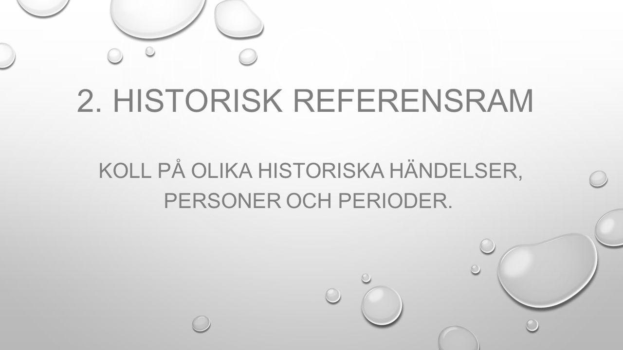 2. Historisk referensram