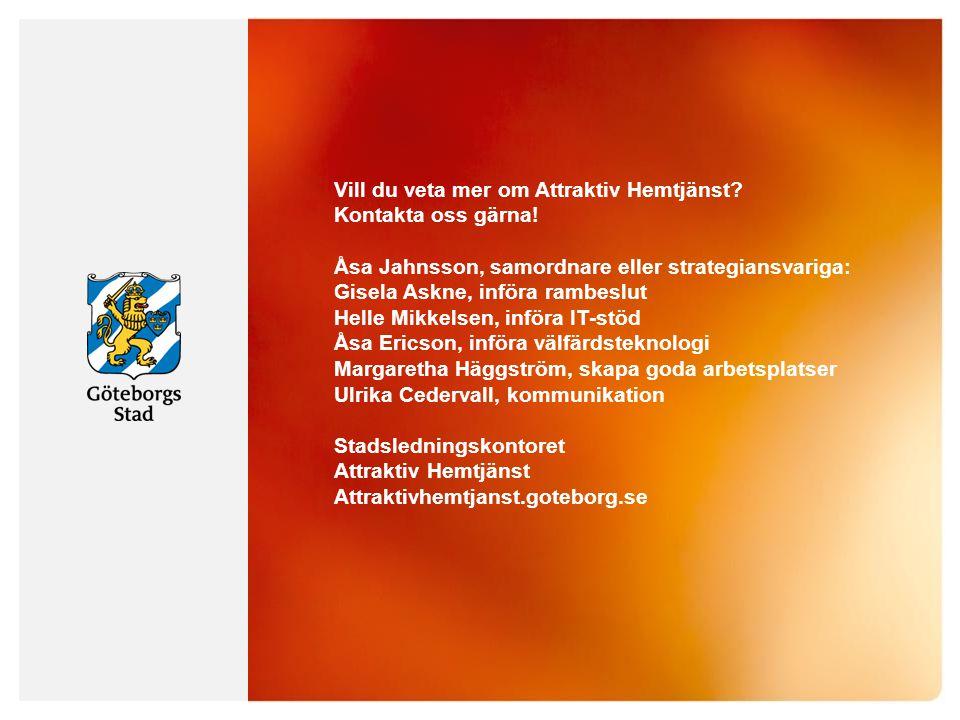 Vill du veta mer om Attraktiv Hemtjänst Kontakta oss gärna!
