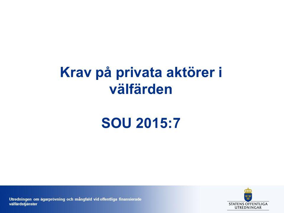 Krav på privata aktörer i välfärden SOU 2015:7