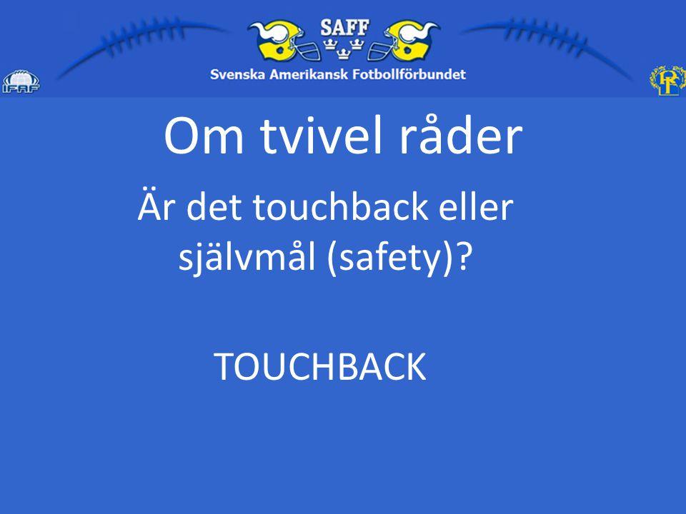 Är det touchback eller självmål (safety)