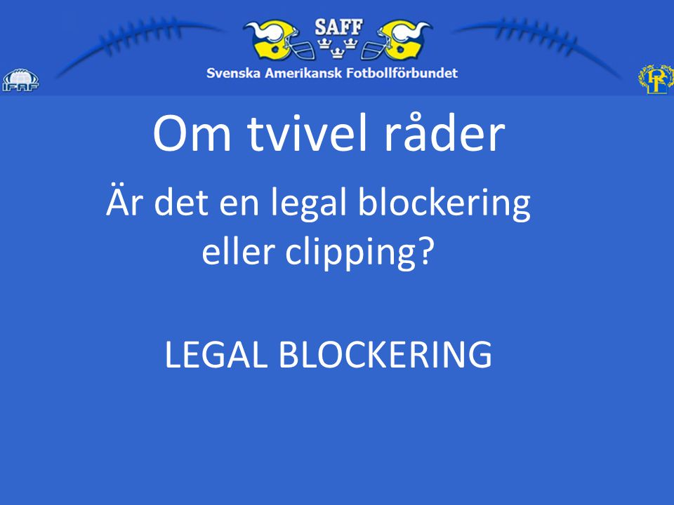 Är det en legal blockering eller clipping