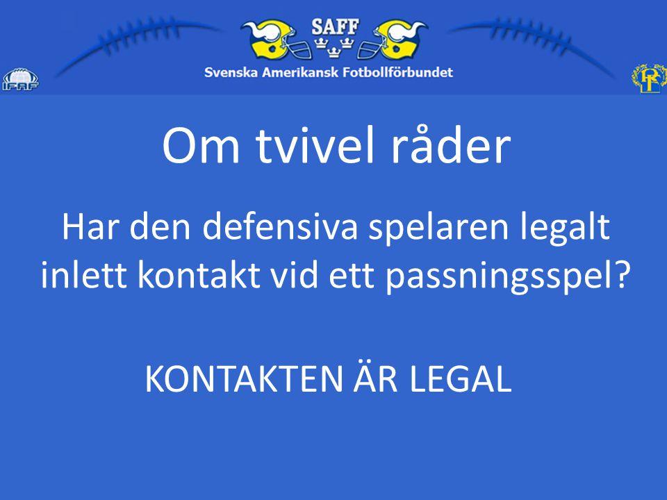 Om tvivel råder Har den defensiva spelaren legalt inlett kontakt vid ett passningsspel.