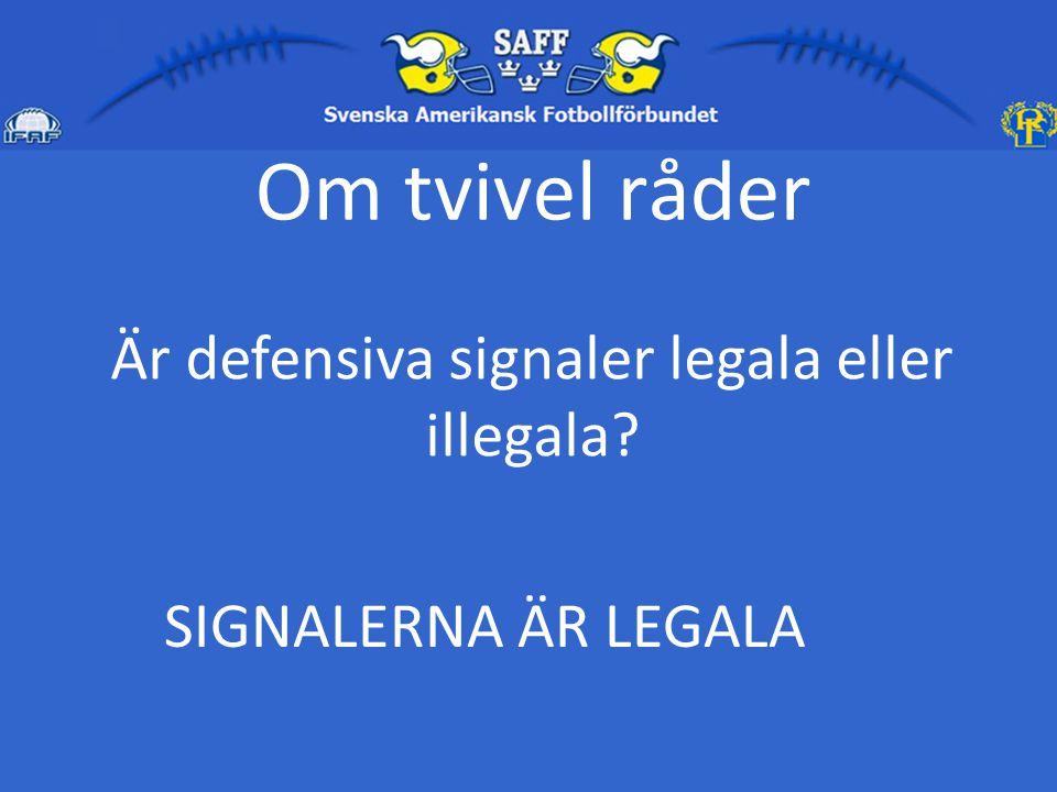 Är defensiva signaler legala eller illegala