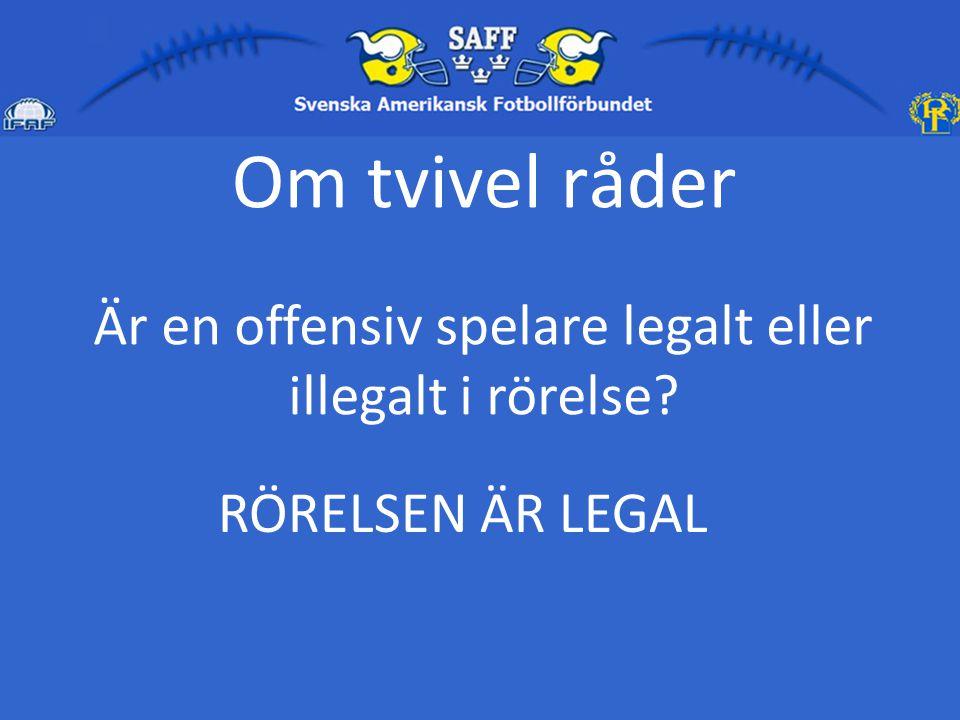 Är en offensiv spelare legalt eller illegalt i rörelse
