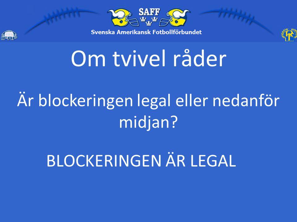 Är blockeringen legal eller nedanför midjan