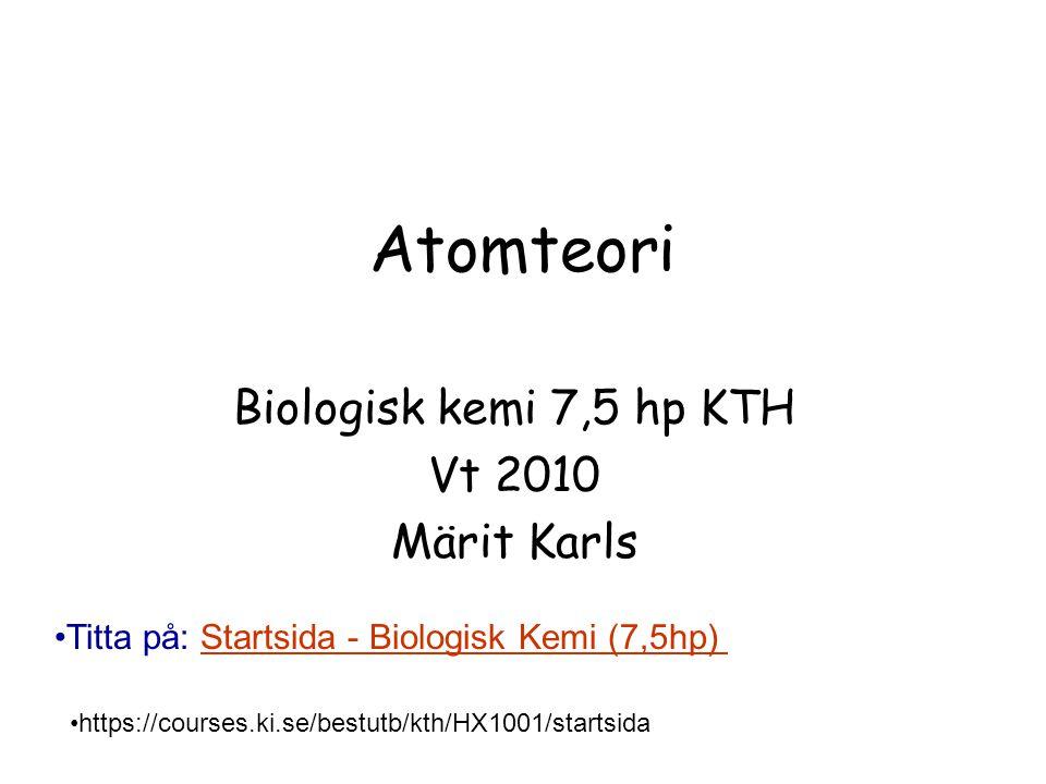 Biologisk kemi 7,5 hp KTH Vt 2010 Märit Karls