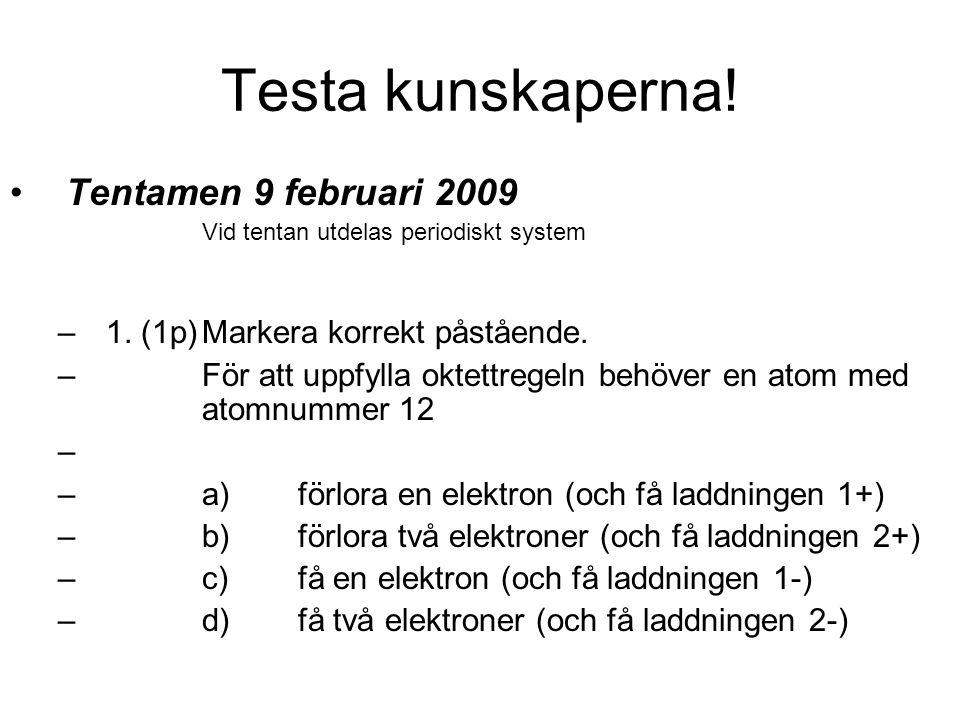 Testa kunskaperna! Tentamen 9 februari 2009
