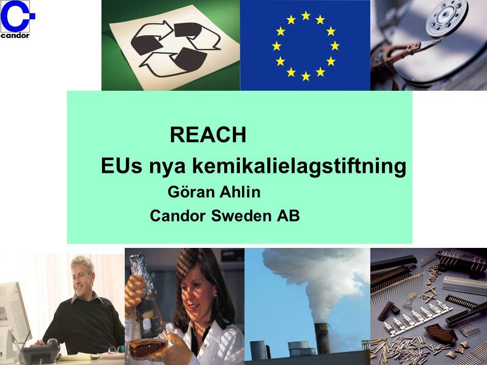 REACH EUs nya kemikalielagstiftning Göran Ahlin Candor Sweden AB