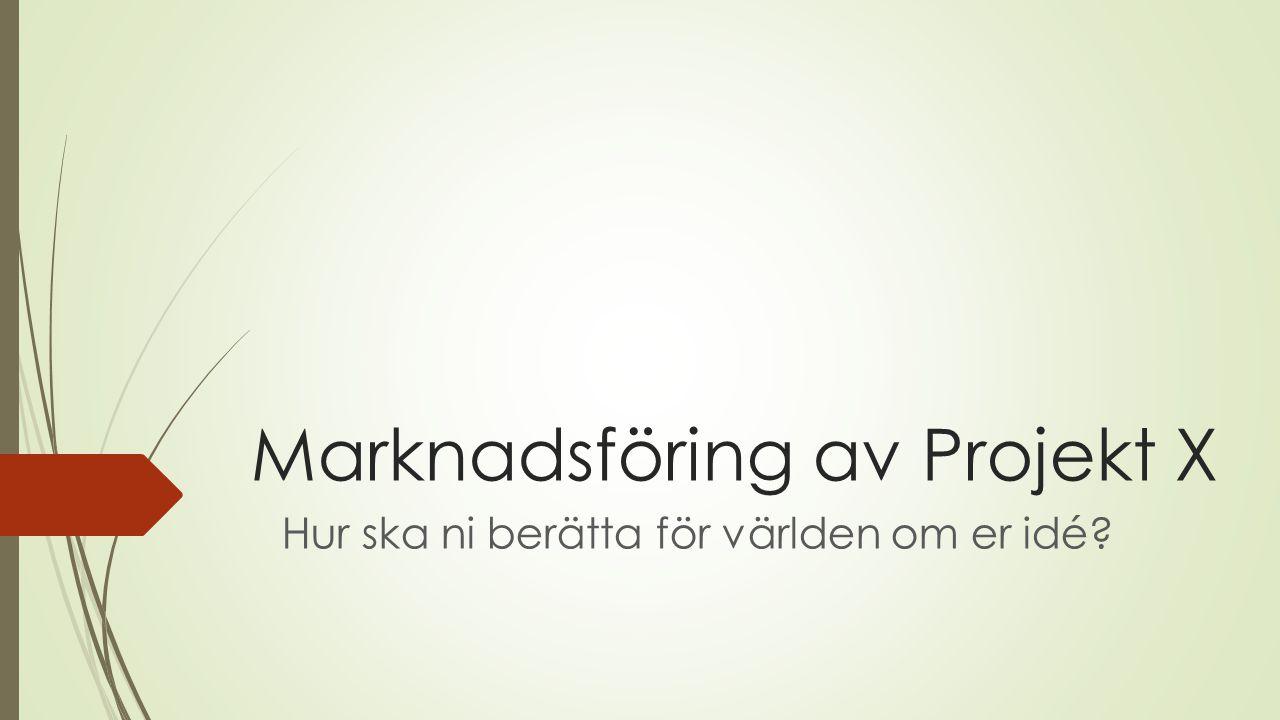 Marknadsföring av Projekt X