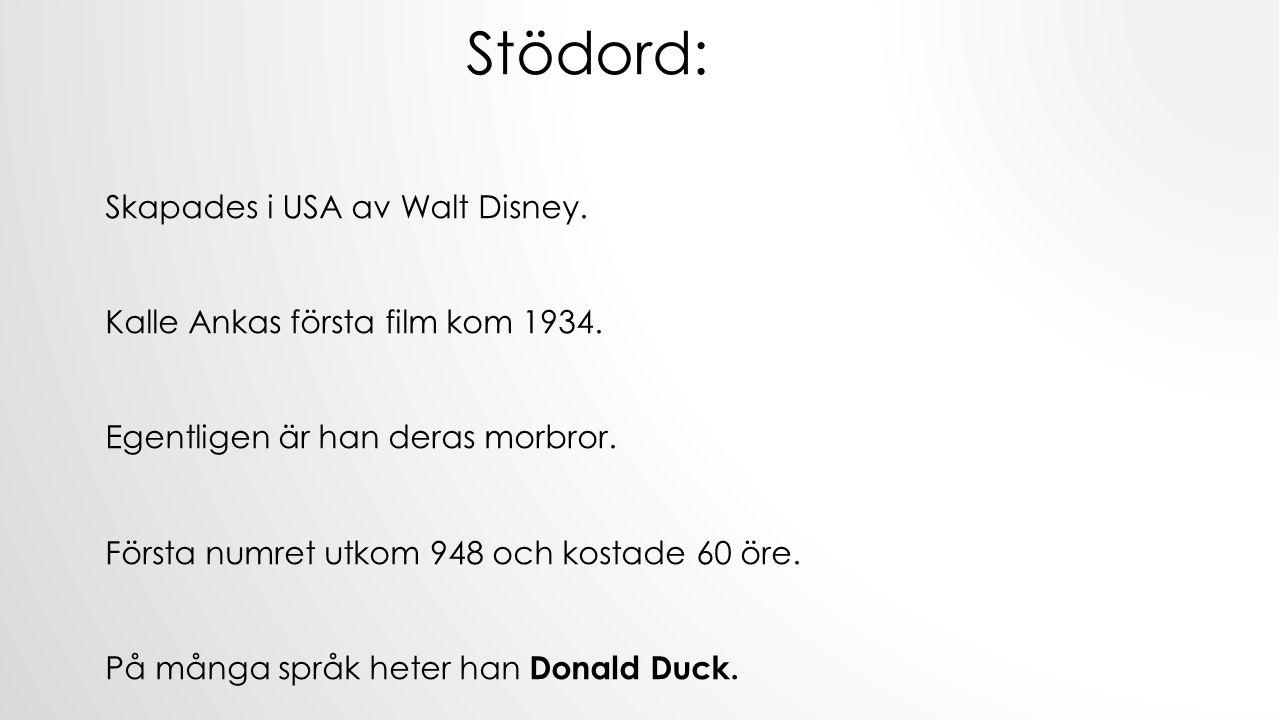 Stödord: Skapades i USA av Walt Disney.