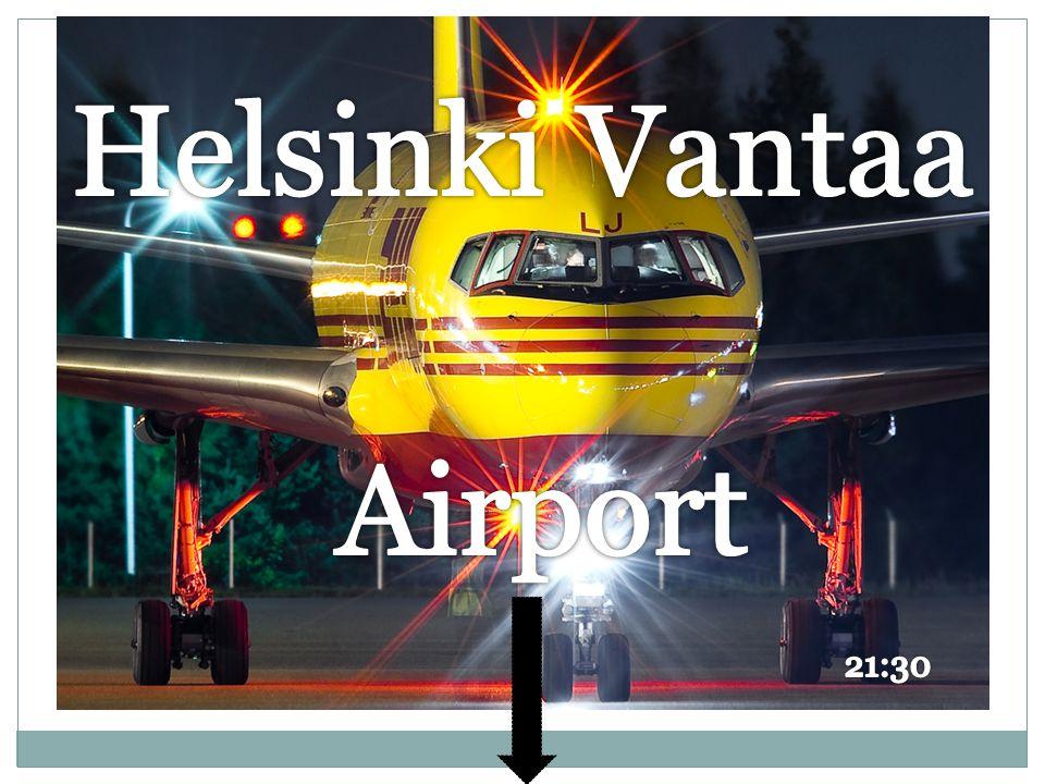 Helsinki Vantaa Airport LOTTA 21:30