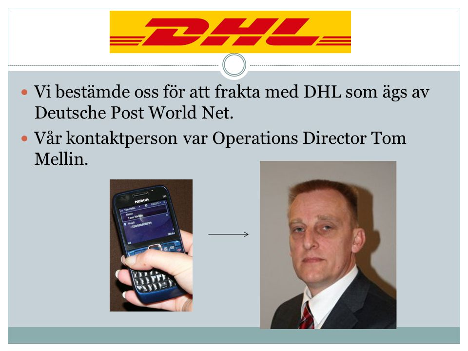Vår kontaktperson var Operations Director Tom Mellin.