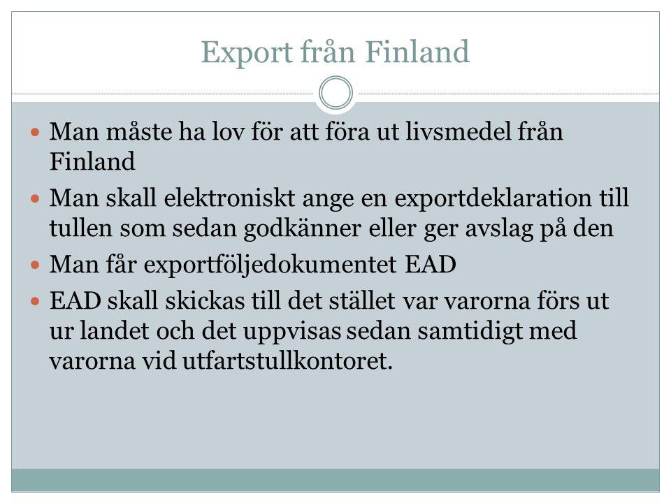 Export från Finland Man måste ha lov för att föra ut livsmedel från Finland.