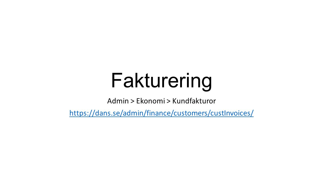 Fakturering Admin > Ekonomi > Kundfakturor