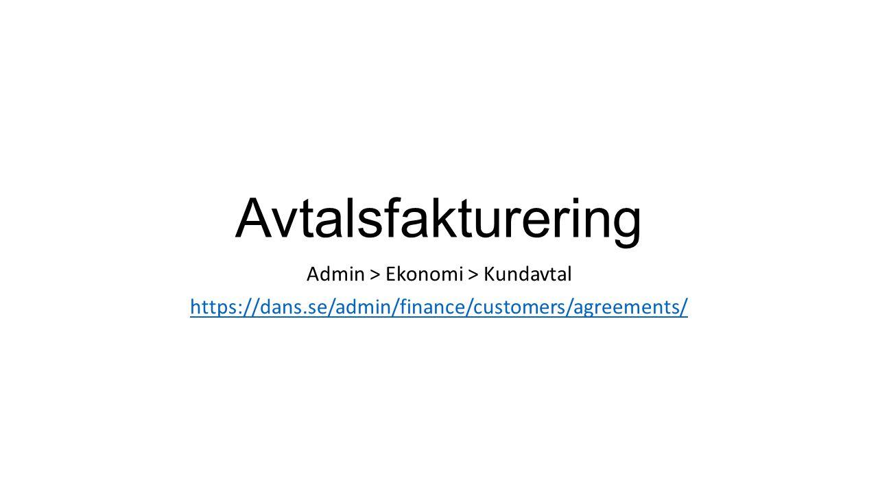 Avtalsfakturering Admin > Ekonomi > Kundavtal