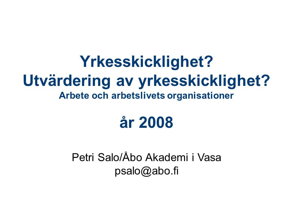 Yrkesskicklighet Utvärdering av yrkesskicklighet år 2008