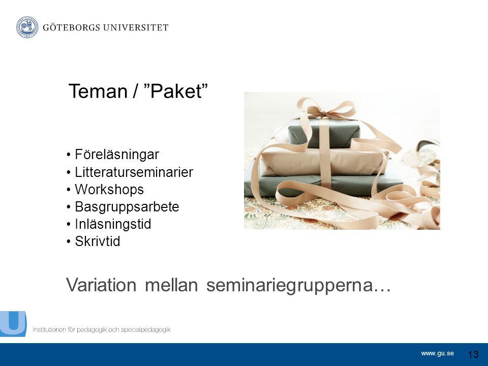 Teman / Paket Variation mellan seminariegrupperna… Föreläsningar