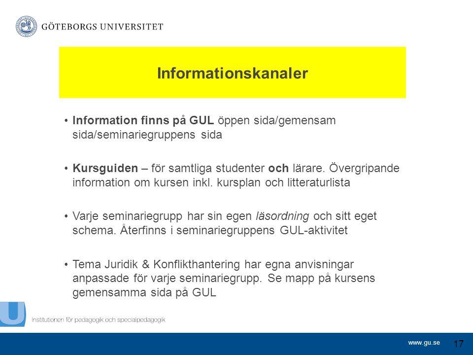Informationskanaler Information finns på GUL öppen sida/gemensam sida/seminariegruppens sida.