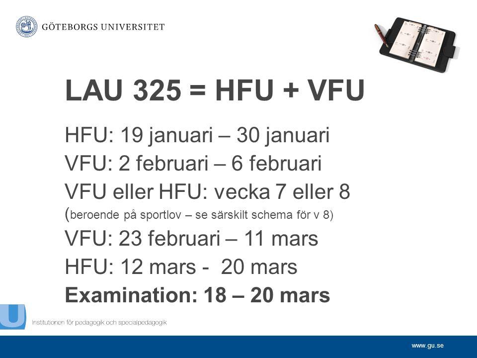 LAU 325 = HFU + VFU HFU: 19 januari – 30 januari