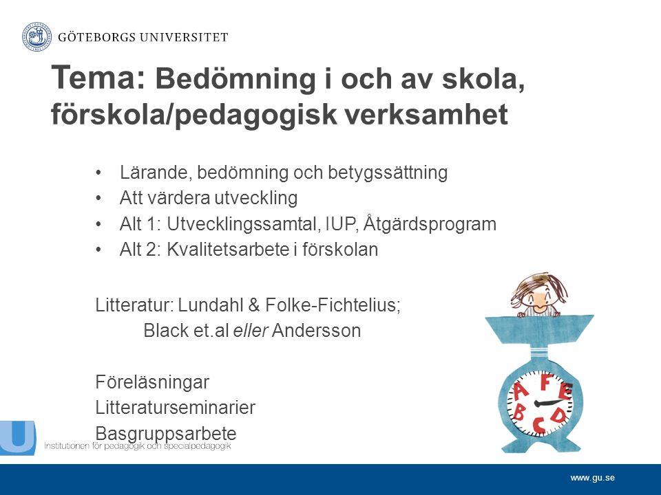 Tema: Bedömning i och av skola, förskola/pedagogisk verksamhet