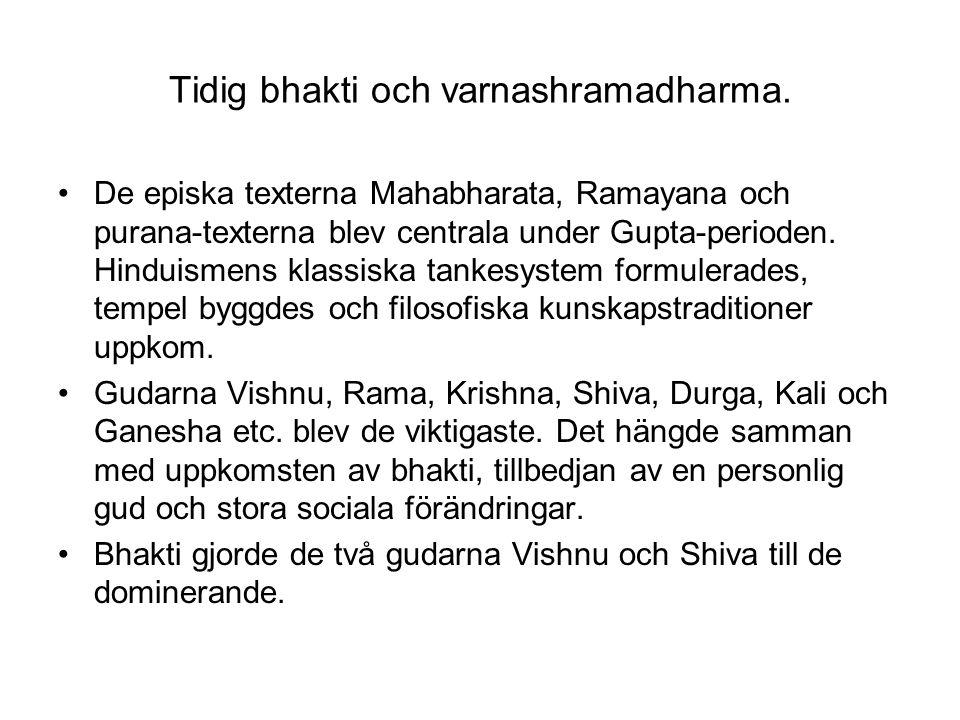 Tidig bhakti och varnashramadharma.