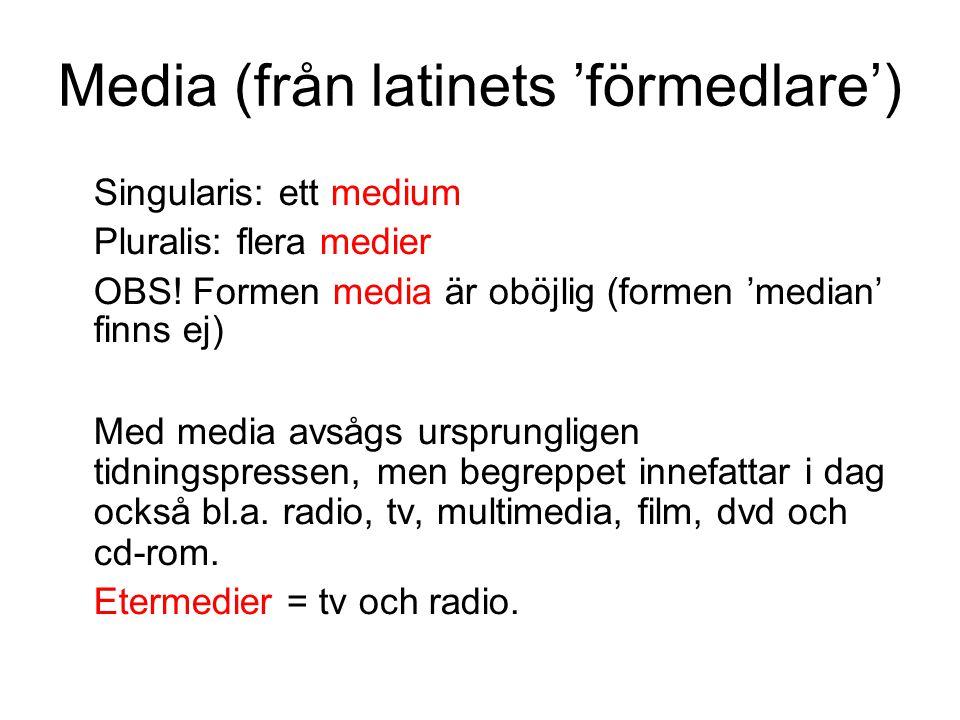 Media (från latinets 'förmedlare')