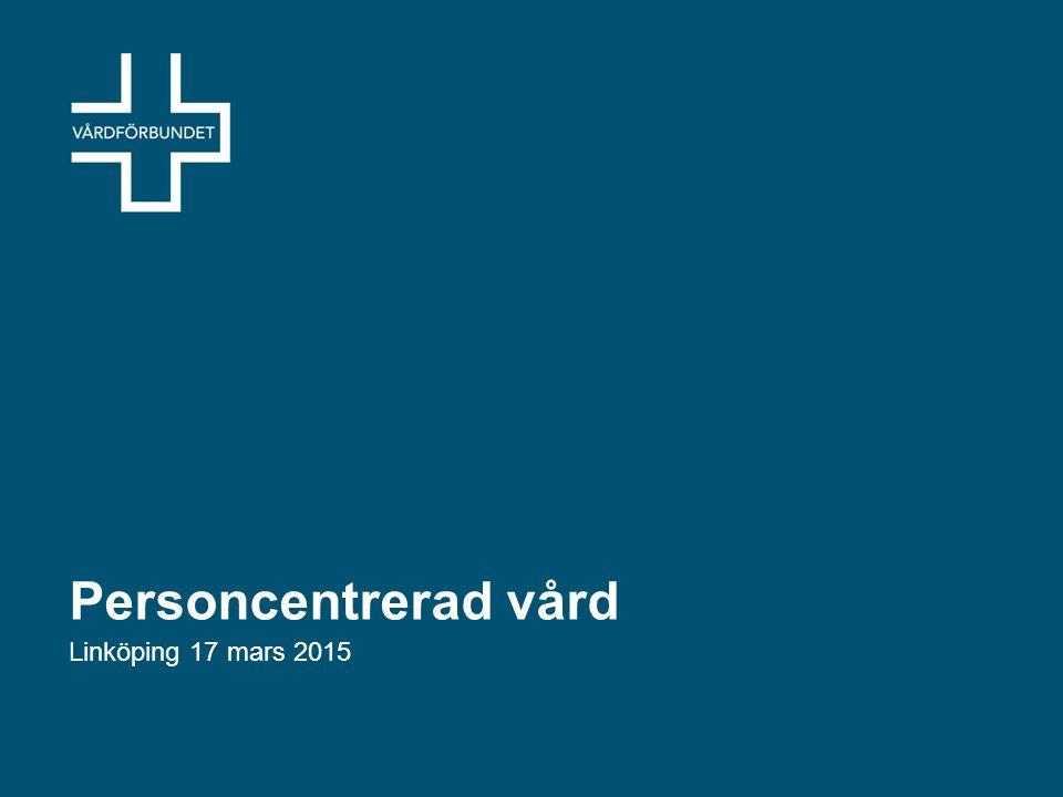 Personcentrerad vård Linköping 17 mars 2015