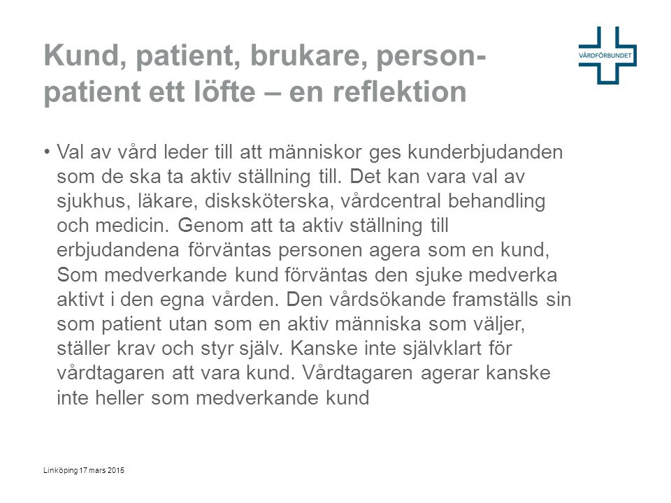Kund, patient, brukare, person- patient ett löfte – en reflektion