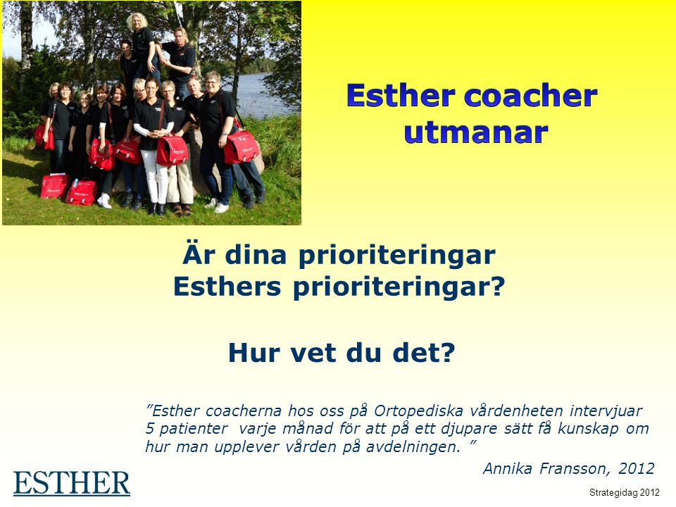 Är dina prioriteringar Esthers prioriteringar