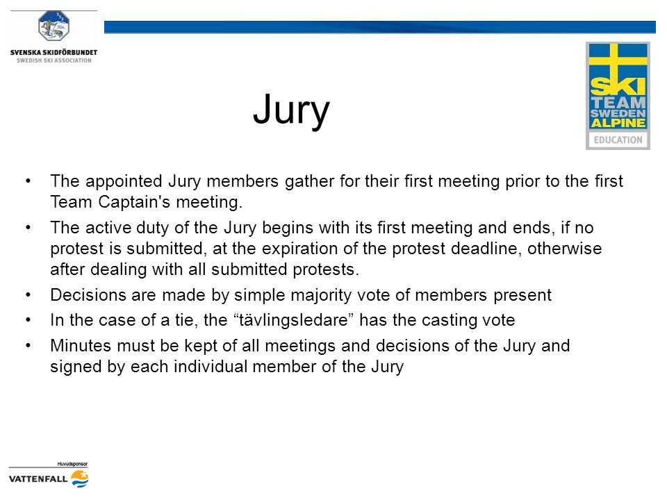 Jury The appointed Jury members gather for their first meeting prior to the first Team Captain s meeting.