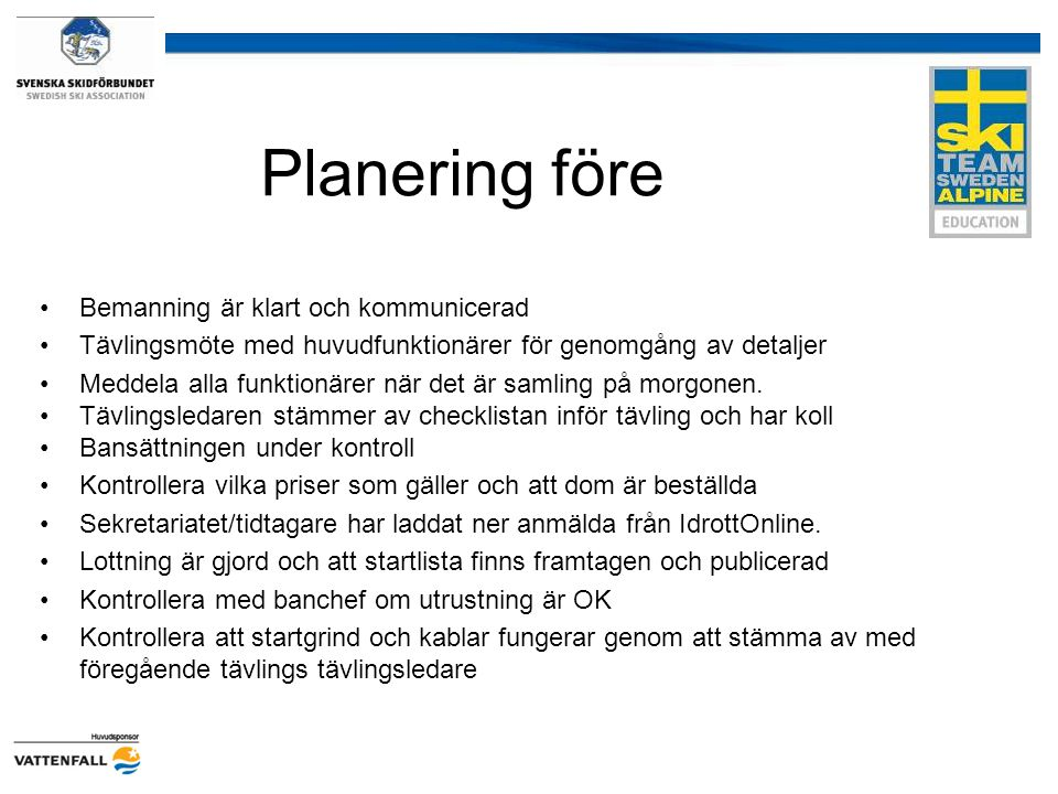 Planering före Bemanning är klart och kommunicerad