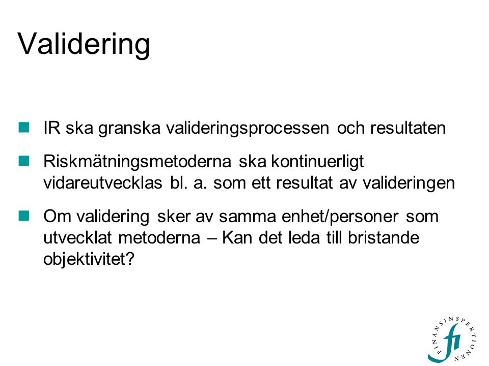 Validering IR ska granska valideringsprocessen och resultaten