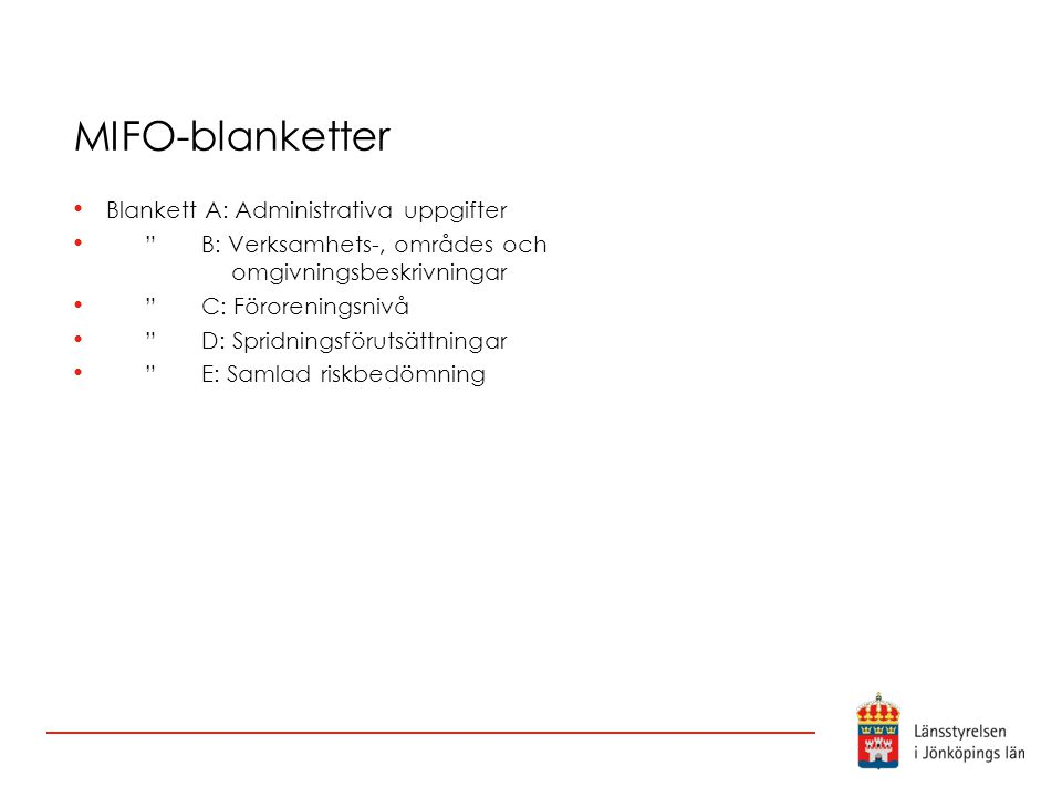 MIFO-blanketter Blankett A: Administrativa uppgifter