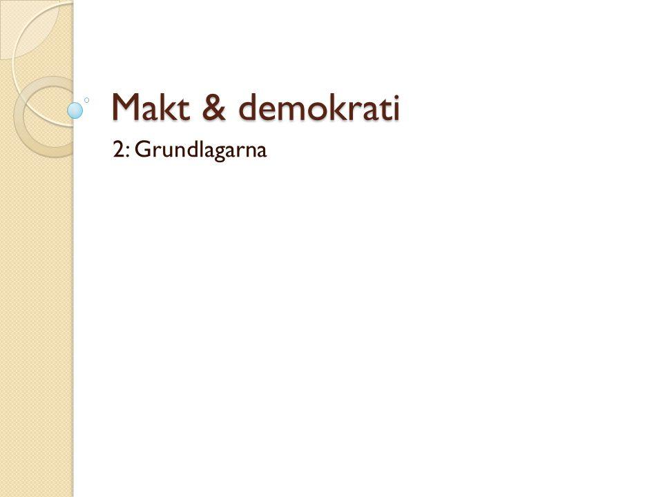 Makt & demokrati 2: Grundlagarna